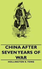 CHINA AFTER SEVEN YEARS OF WAR by Hollington K. -- Ed. Tong