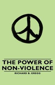 THE POWER OF NON-VIOLENCE by Richard B. Gregg
