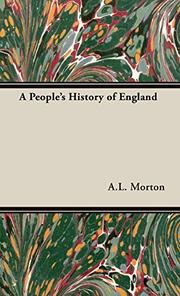 A PEOPLE'S HISTORY OF ENGLAND by A. L. Morton
