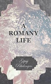 A ROMANY LIFE by Gipsy Petulengro