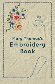 MARY THOMAS'S EMBROIDERY BOOK by Mary Thomas