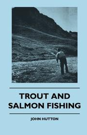 TROUT AND SALMON FISHING by John E. Hutton