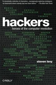 HACKERS: Heroes of the Computer Revolution by Steven Levy