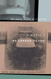 A MUSIC I NO LONGER HEARD: The Early Death of a Parent by Leslie & Jan Johnson Drantell Simon