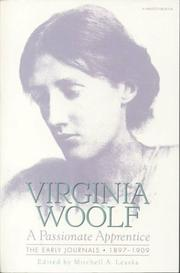 A PASSIONATE APPRENTICE: The Early Journals 1897-1 by Virginia Woolf