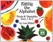 EATING THE ALPHABET: Fruits and Vegetables from A  by Lois Ehlert