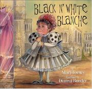 BLACK-AND-WHITE BLANCHE by Marj Toews