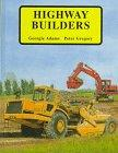 HIGHWAY BUILDERS by Georgie Adams
