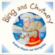 BING AND CHUTNEY by Andrea Wayne von Königslöw