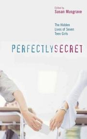 PERFECTLY SECRET by Susan Musgrave