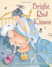 BRIGHT RED KISSES by Teresa Toten