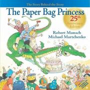 THE PAPER BAG PRINCESS 25TH ANNIVERSARY EDITION by Robert Munsch