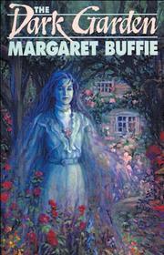 THE DARK GARDEN by Margaret Buffie