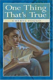 ONE THING THAT'S TRUE by Cheryl Foggo
