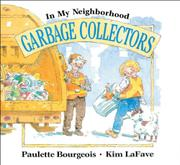 GARBAGE COLLECTORS by Paulette Bourgeois