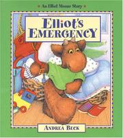 ELLIOT'S EMERGENCY by Andrea Beck