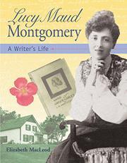 LUCY MAUD MONTGOMERY by Elizabeth MacLeod