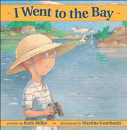 I WENT TO THE BAY by Ruth Miller