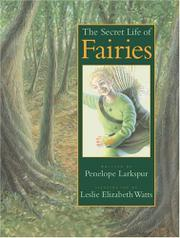 THE SECRET LIFE OF FAIRIES by Penelope Larkspur