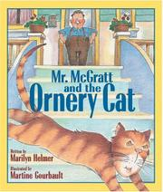 MR. McGRATT AND THE ORNERY CAT by Marilyn Helmer