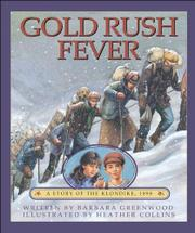 GOLD RUSH FEVER by Barbara Greenwood