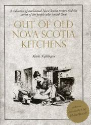 OUT OF OLD NOVA SCOTIA KITCHENS by Marie Nightingale