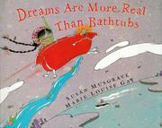 DREAMS ARE MORE REAL THAN BATHTUBS by Susan Musgrave