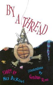 BY A THREAD by Ned Dickens