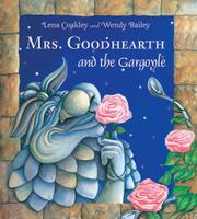 MRS. GOODHEARTH AND THE GARGOYLE by Lena Coakley