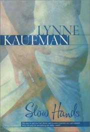 SLOW HANDS by Lynne Kaufman