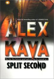 SPLIT SECOND by Alex Kava