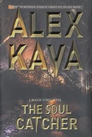 THE SOUL CATCHER by Alex Kava