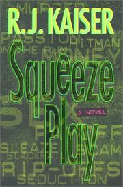 SQUEEZE PLAY by R.J. Kaiser