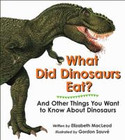 WHAT DID DINOSAURS EAT? by Elizabeth MacLeod