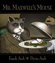 MR. MAXWELL'S MOUSE by Frank Asch