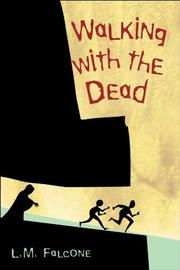WALKING WITH THE DEAD by L.M. Falcone