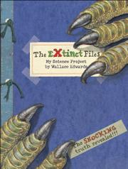 THE EXTINCT FILES by Wallace Edwards