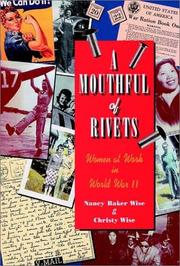 A MOUTHFUL OF RIVETS by Nancy Baker Wise