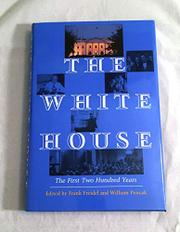 THE WHITE HOUSE by Frank Freidel
