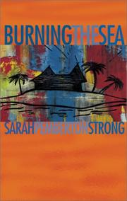 BURNING THE SEA by Sarah Pemberton Strong