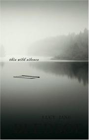THIS WILD SILENCE by Lucy Jane Bledsoe
