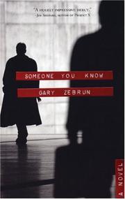 SOMEONE YOU KNOW by Gary Zebrun