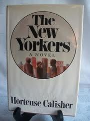 THE NEW YORKERS by Hortense Calisher