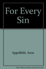 FOR EVERY SIN by Aharon Appelfeld