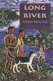 LONG RIVER by Joseph Bruchac