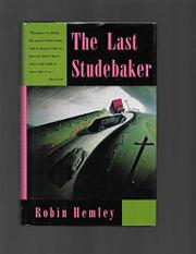 THE LAST STUDEBAKER by Robin Hemley
