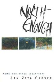 NORTH ENOUGH by Jan Zita Grover