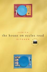 THE HOUSE ON ECCLES ROAD by Judith Kitchen