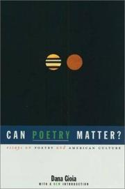 CAN POETRY MATTER? Essays on Poetry and American Culture by Dana Gioia
