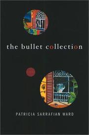 THE BULLET COLLECTION by Patricia Sarrafian Ward